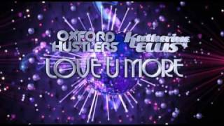 The Oxford Hustlers And Katherine Ellis - Love U More - Fierce Angel