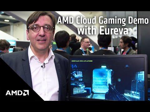 AMD Cloud Gaming Demo with Eureva