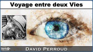 « Voyage entre deux Vies » avec David Perroud - NURÉA TV