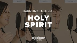 "Harmony Tutorial — ""Holy Spirit"" (Kari Jobe/Francesca Battistelli/Bryan & Katie Torwalt)"
