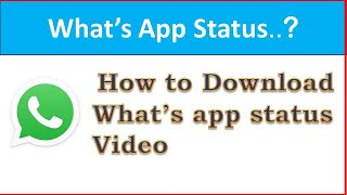How to download What's app status video..