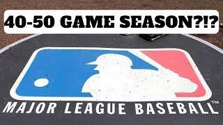 40-50 Game Mlb Season? What!?!?!