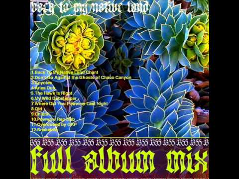 J355 FRIED MAN COYOTEHAWK - BACK TO MY NATIVE LAND FULL ALBUM MIX 2014