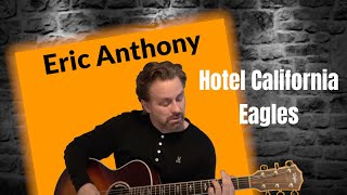 Download Video Hotel California - The Eagles - Acoustic Guitar Cover by Eric Anthony MP3 3GP MP4