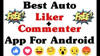 Best Auto Liker App For Android Users - Best Auto Reaction app - Best Auto Commenter 2018