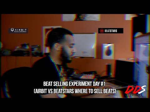 Beat Selling Experiment Day #1 (Airbit vs Beatstars, Where To Sell Beats?)