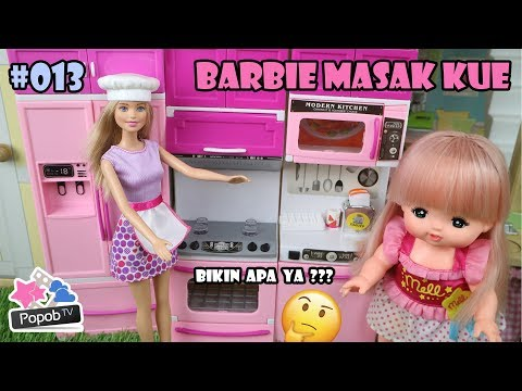 Mainan Dapur Baru Mell Chan Barbie Masak Kue Mainan Boneka Lucu Popob Tv 13 Youtube