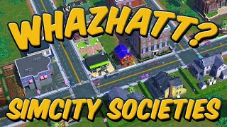 Whazhatt? - SimCity Societies