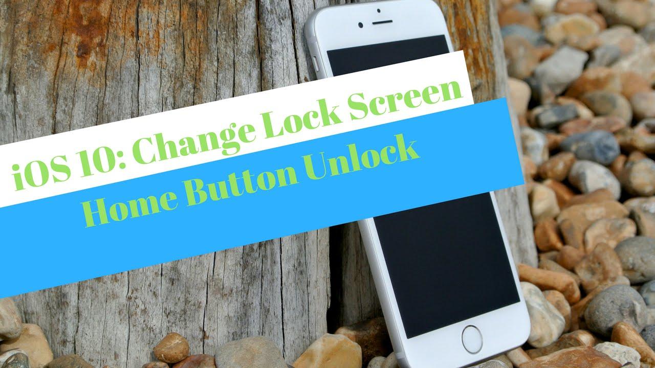 iOS 10 Lock Screen Home Button Unlock [TUTORIAL]