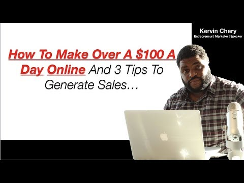 How To Make Over $100 A Day Online [MUST WATCH 2019]