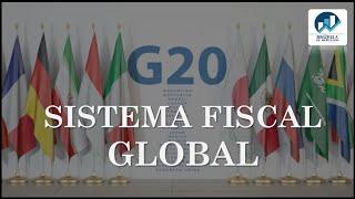 👉 Un Sistema Fiscal Global