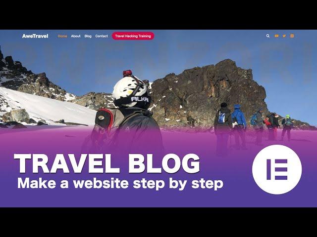 [Part 01/15] How to Make a Free WordPress Travel Blog Using Elementor