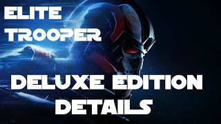 Star Wars Battlefront 2-Elite Trooper DELUXE EDITION Details