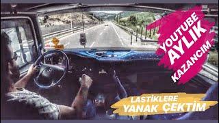 YOUTUBE'de AYLIK KAZANCIM / LASTİKLERE YANAK ÇEKTİK / KAYSERİ SEFERİ...