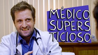 MÉDICO SUPERSTICIOSO