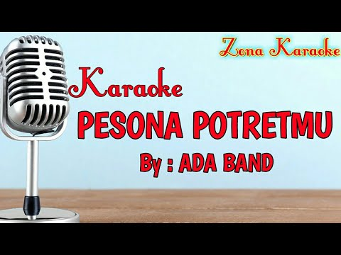 KARAOKE PESONA POTRETMU (ADA BAND)
