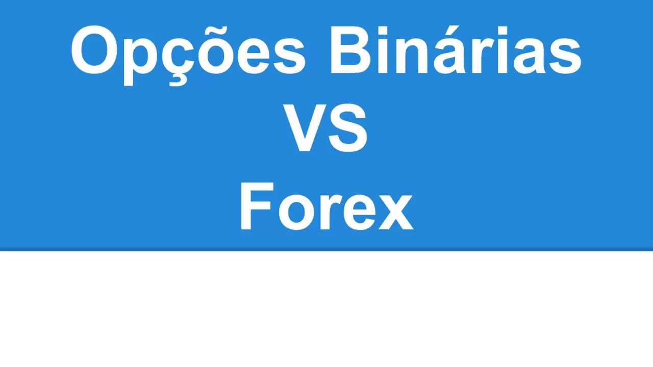 Opcoes binarias ou forex