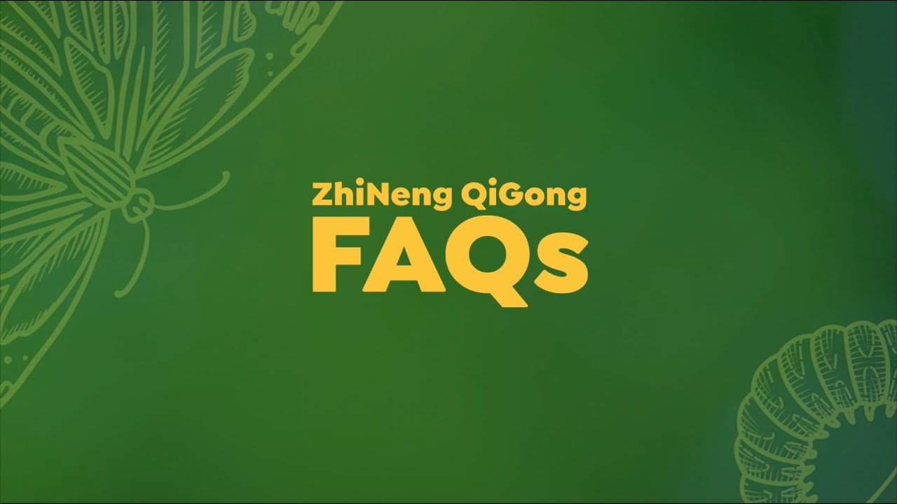 ZhiNeng QiGong FAQs from Beginners