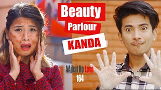 BEAUTY PARLOUR KANDA | AAjkal Ko Love | Episode -164 | April  2021 | Jibesh | Colleges Nepal