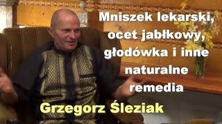 Mniszek lekarski, ocet jabłkowy, głodówka i inne naturalne remedia - Grzegorz Śleziak