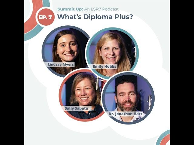 Episode 7: What's Diploma Plus?