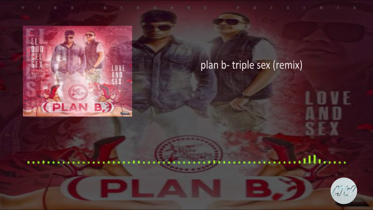 plan b - triple sex (remix) - YouTube