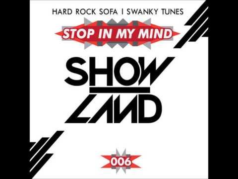 Hard Rock Sofa & Swanky Tunes - Stop In My Mind (Original Mix)