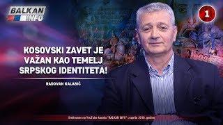 INTERVJU: Radovan Kalabić - Kosovski zavet je važan kao temelj srpskog identiteta! (10.4.2019)