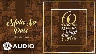 Roselle Nava - Mula Sa Puso (Audio) 🎵 | 60 Taon Ng Musika At Soap Opera
