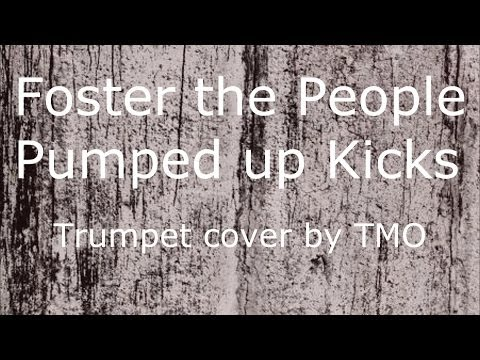 Trumpet Cover ~ Foster the People - Pumped up Kicks [Requested]