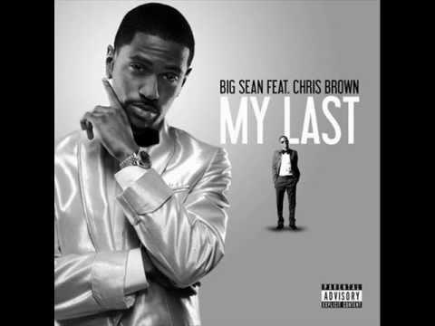 My Last Big Sean ft Chris Brown Lyrics