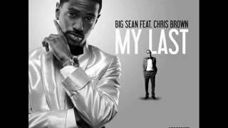 My Last Big Sean ft. Chris Brown Lyrics