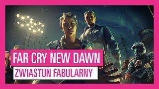 FAR CRY NEW DAWN ZWIASTUN FABULARNY