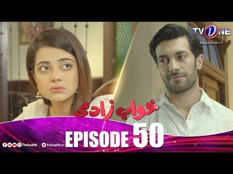 Khuwabzaadi | Episode 50 | TV One Drama | 12 March 2019