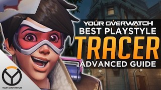 Overwatch: Best Tracer Playstyle - Advanced Guide