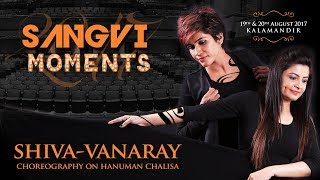 Hanuman Chalisa | SangVi Moments 2017 | Shiva-Vanaray | Dance Choreography