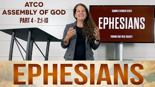 Sunday, June 27, 2021: Ephesians, Part 4, Chapter 2:1-10