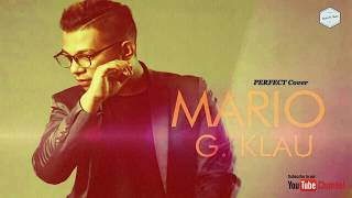 Perfect Ed Sheeran Cover by Mario G Klau