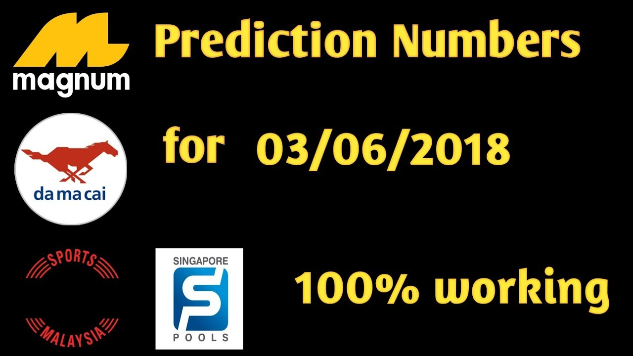 Magnum 4D,ToTo,damacai,Singapore pools Prediction Number Draw 03/06/2018