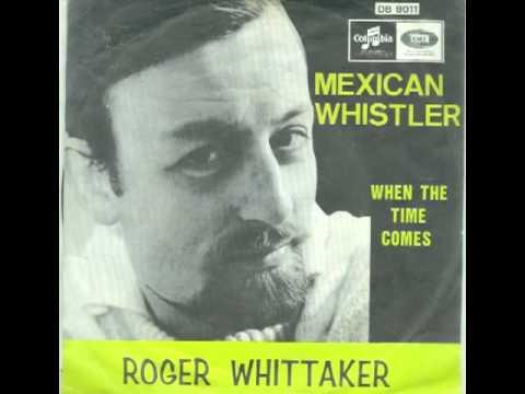 Roger Whittaker - Mexican Whistler
