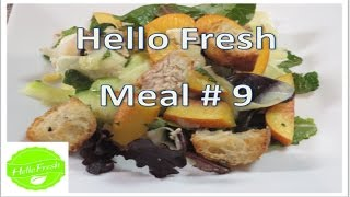 Hello Fresh Meal # 9 - Chicken & Nectarine Panzanella!