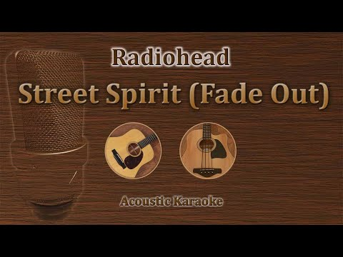 Street Spirit (Fade Out) - Radiohead (Acoustic Karaoke)