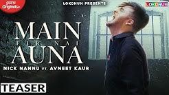 Main Fir Nai Auna (Teaser) - Nick Nannu Ft. Avneet Kaur | New Punjabi Songs 2019