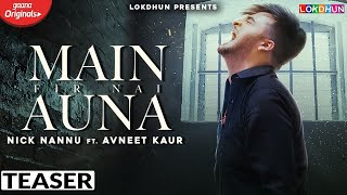 main-fir-nai-auna-teaser---nick-nannu-ft-avneet-kaur-new-punjabi-songs-2019