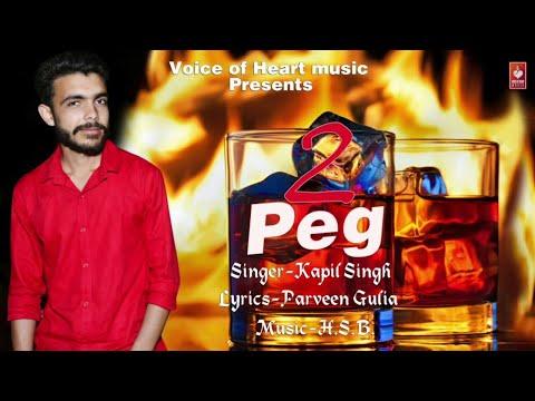 2 Peg (Audio)   Most Popular Haryanvi Songs 2018   Kapil Singh   VOHM