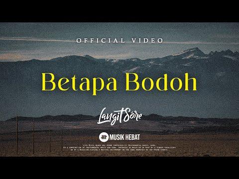 Free Download Langit Sore : Betapa Bodoh (official Lyric Video) Mp3 dan Mp4