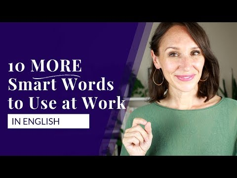 10 More Smart Words to Use at Work Right Now [Part 2]