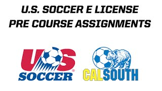 "USSF/ Cal South ""E"" License Pre-Course Assignments"