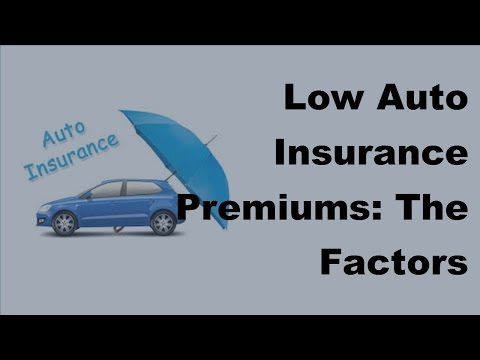 2017 Low Auto Insurance Premiums | The Factors Insurers Look At