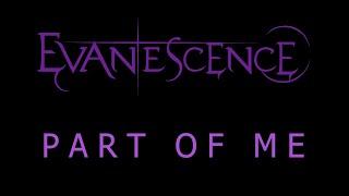 Evanescence - Part Of Me Lyrics (The Bitter Truth)